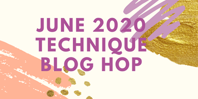 June Banner for 2020 Technique Blog Hop