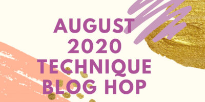August 2020 Technique Blog Hop